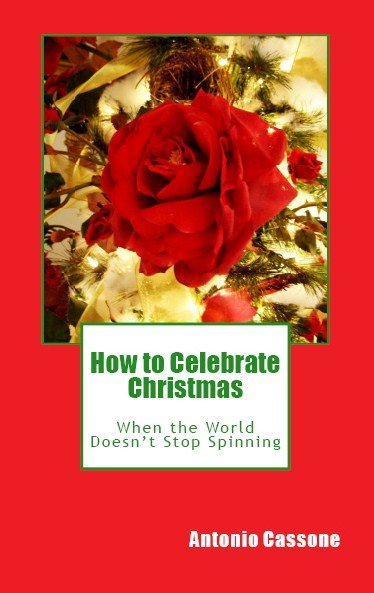 How to Celebrate Christmas When the World Doesn't Stop Spinning book cover Antonio Cassone by Antonio Cassone