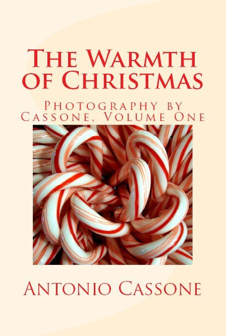 The Warmth of Christmas - Photography by Cassone, Volume 1 Antonio Cassone by Antonio Cassone