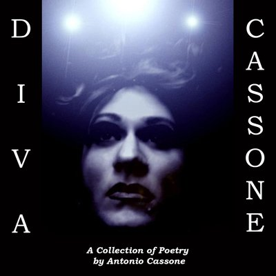 Diva/Cassone: A Collection of Poetry CD Cover photo and cover design by Antonio Cassone by Antonio Cassone