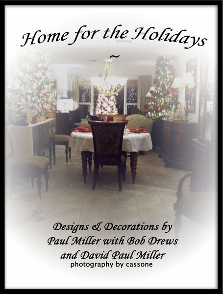Home for the Holidays (Cover) (2010) from CHRISTMAS IN JULY 2010 feature of Decorations and Designs by D. Paul Miller, AIFD with Bob Drews and David Paul Miller