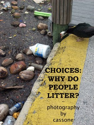 Choices: Why Do People Litter? This duck ran across some difficult menu choices at a park.  It's really sad, isn't it?